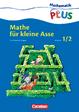 Mathe für kleine Asse - Klasse 1 & 2